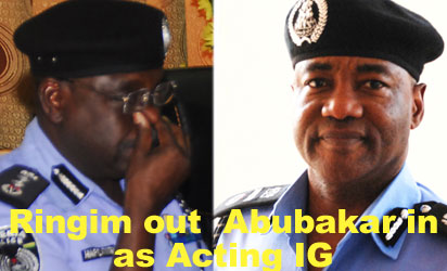 RINGIM: Fired and  ABUBAKAR: Ready to serve